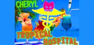 CHERYL: TROPICAL HOSPITAL
