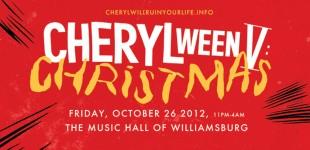 CHERYLWEEN V: CHRISTMAS