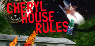 CHERYL HOUSE RULES