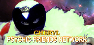 CHERYL: PSYCHIC FRIENDS NETWORK
