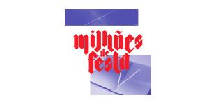 MILHÕES DE FESTA